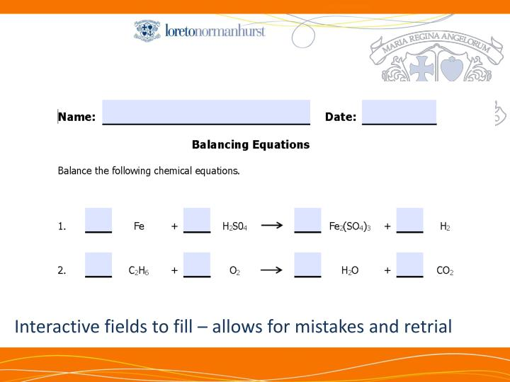 Interactive fields to fill – allows for mistakes and retrial