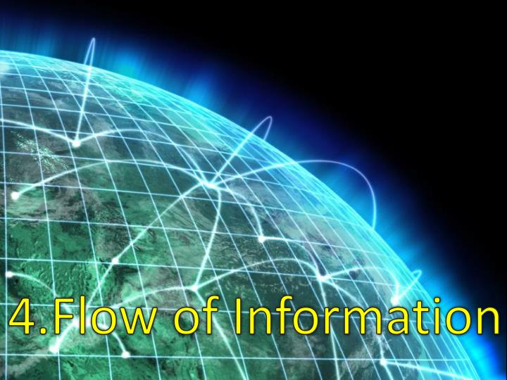 4.Flow of Information