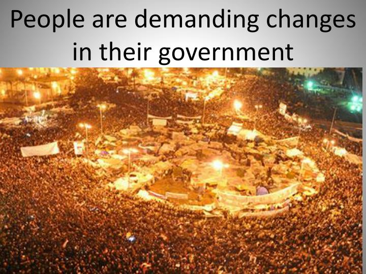 People are demanding changes in their government