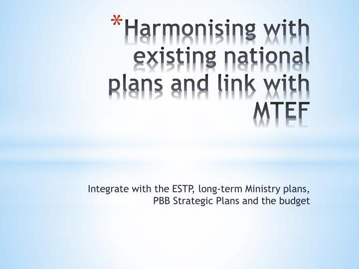 Harmonising with existing national plans and link with mtef