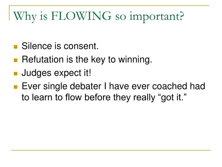 Why is flowing so important