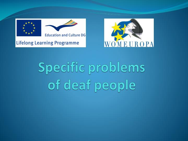 an analysis of the issues for the deaf people Behaviours within the deaf population, to identify pertinent issues for the  management of  functional analysis of mr t's distal external factors.