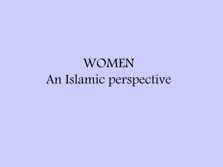 Ppt Women An Islamic Perspective Powerpoint Presentation Id2565815