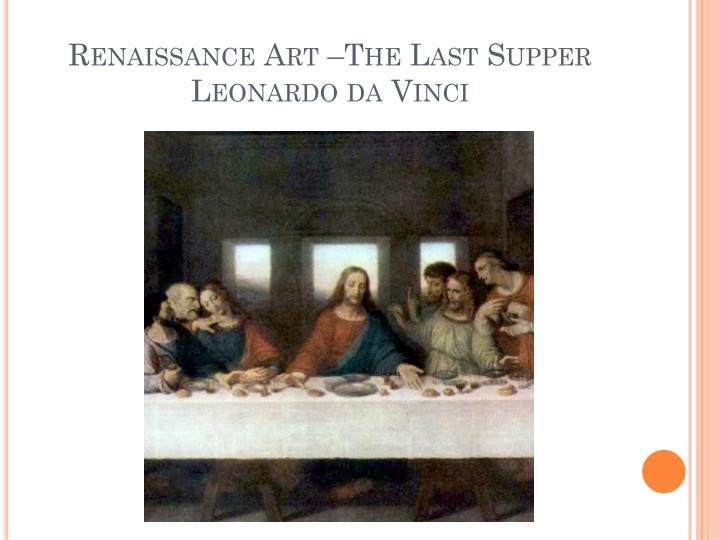 Renaissance Art –The Last Supper