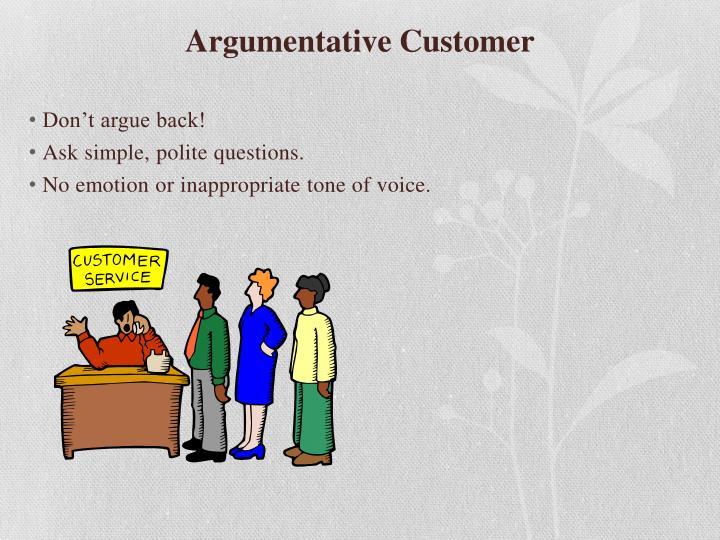 Argumentative Customer