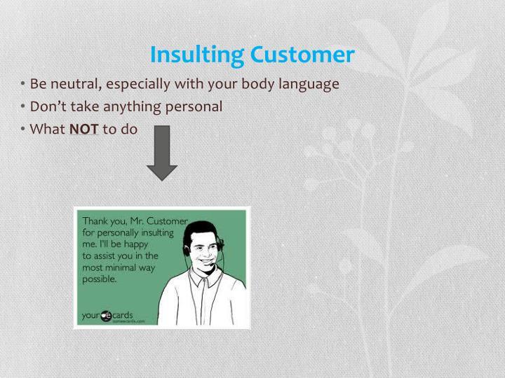 Insulting Customer