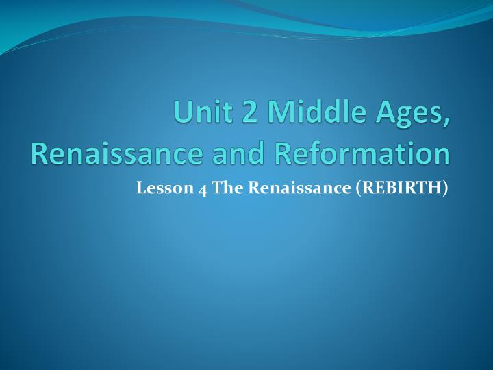 unit 2 middle ages renaissance and reformation n.