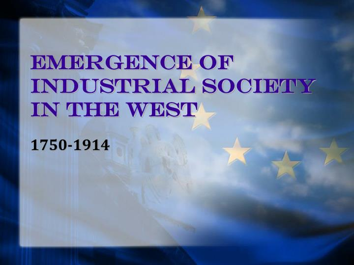 Emergence of industrial society in the west