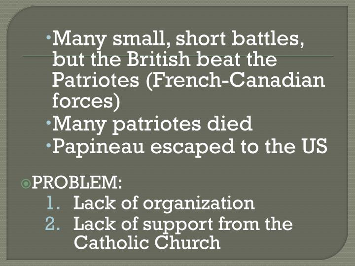 Many small, short battles, but the British beat the