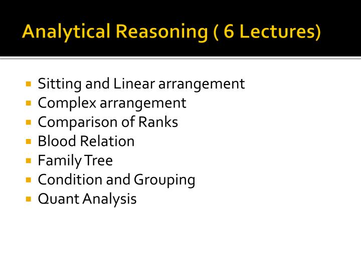 Analytical Reasoning ( 6 Lectures)