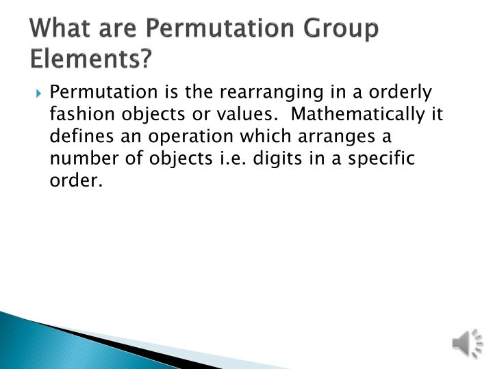 What are Permutation Group Elements?