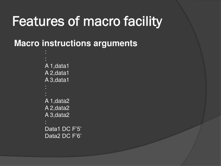 Features of macro facility