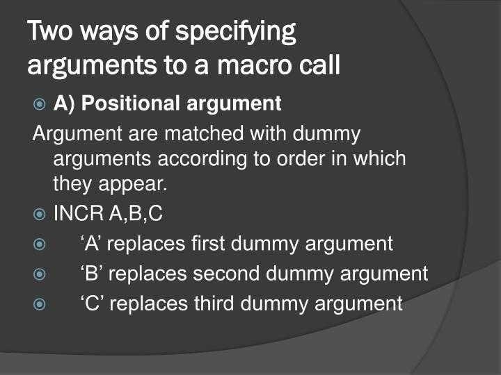 Two ways of specifying arguments to a macro call