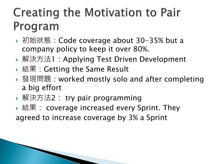 Creating the Motivation to Pair Program