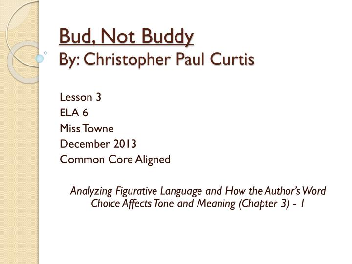 Ppt Bud Not Buddy By Christopher Paul Curtis Powerpoint