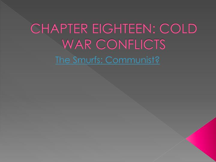 chapter eighteen cold war conflicts n.