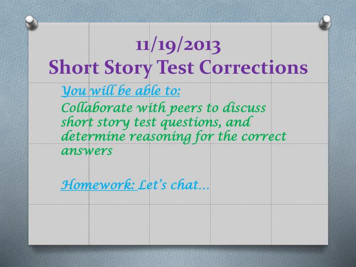 11 19 2013 short story test corrections