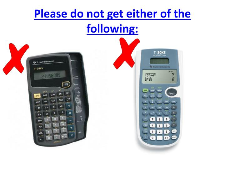 Please do not get either of the following: