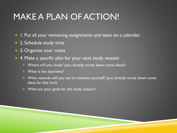 Make a plan of action!