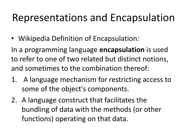 Representations and Encapsulation