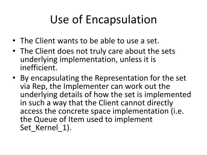 Use of Encapsulation