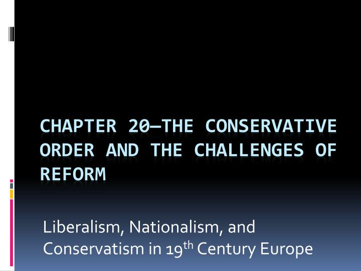 liberalism and nationalism Here is the weekend lecture series video about the concert of europe, revolutions in europe and in latin america.