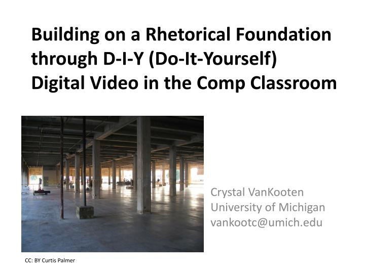Ppt crystal vankooten university of michigan vankootcumich do it yourself digital video in the comp classroom solutioingenieria Image collections
