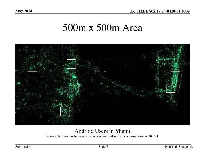 500m x 500m Area