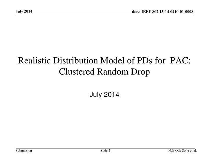 Realistic distribution model of pds for pac clustered random drop
