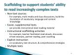 scaffolding to support students ability to read increasingly complex texts