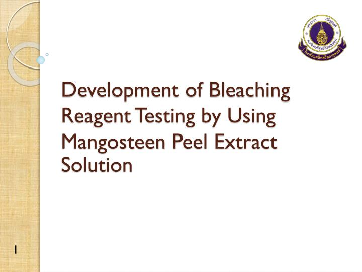 development of bleaching reagent testing by using mangosteen peel extract solution n.