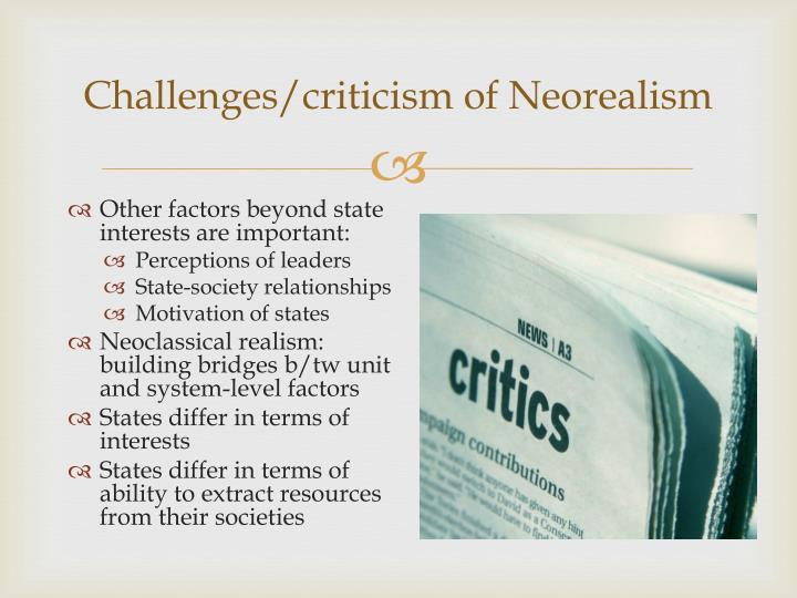 Challenges/criticism of Neorealism