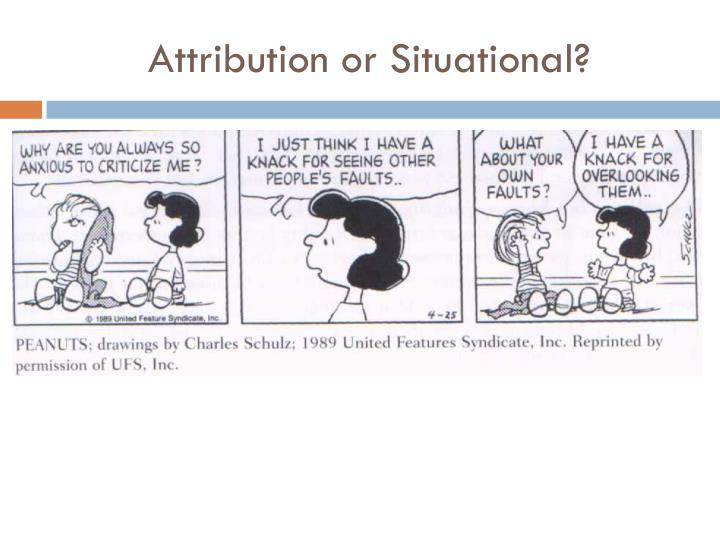 Attribution or Situational?