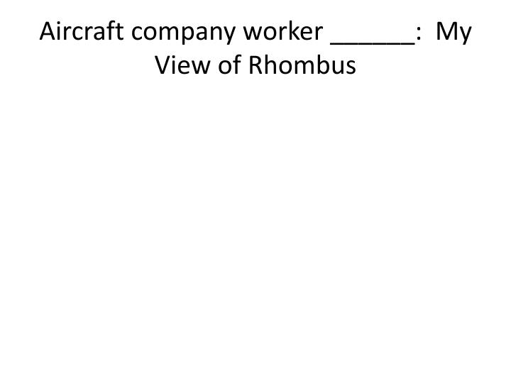 Aircraft company worker ______: