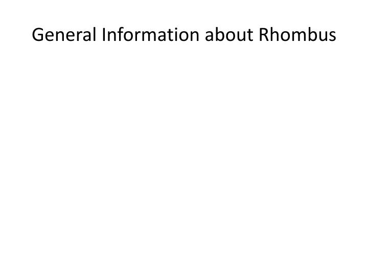 General information about rhombus