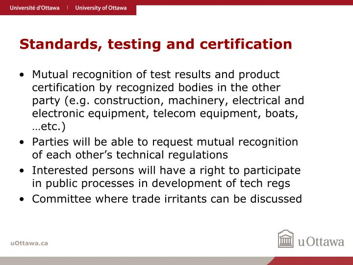 Standards, testing and certification
