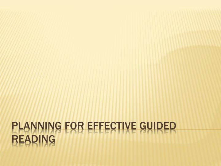 Planning for effective guided reading
