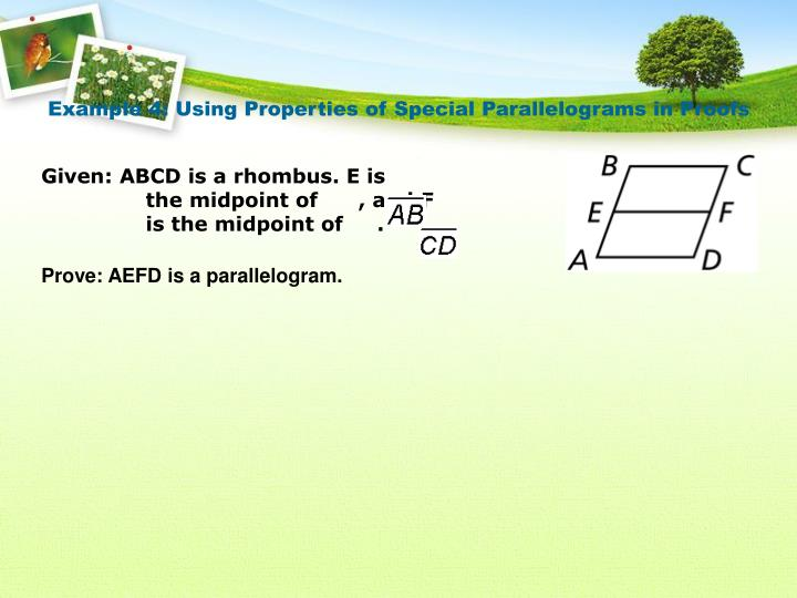 Example 4: Using Properties of Special Parallelograms in Proofs