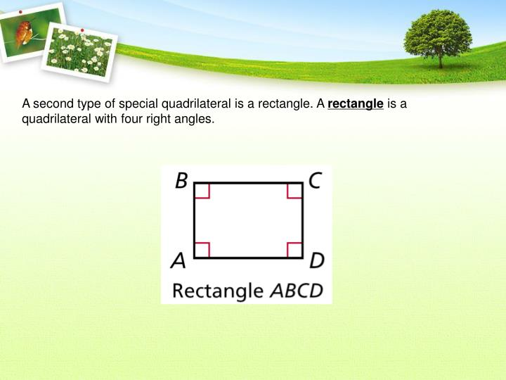 A second type of special quadrilateral is a