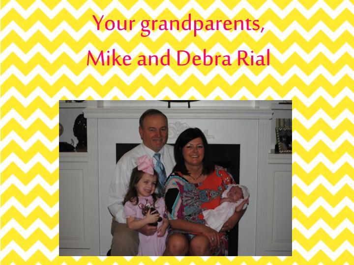 Your grandparents,