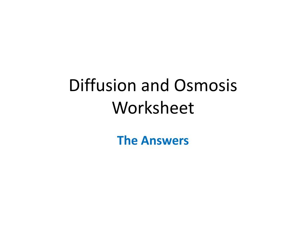 PPT - Diffusion and Osmosis Worksheet PowerPoint Presentation - ID ...