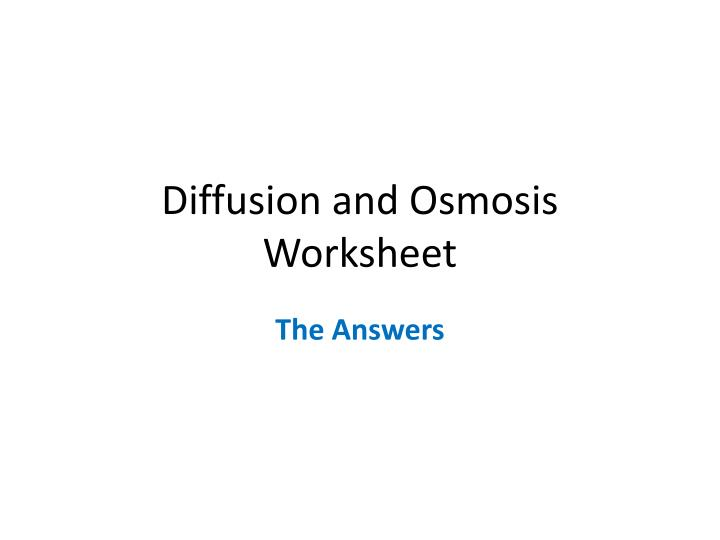 PPT - Diffusion and Osmosis Worksheet PowerPoint ...