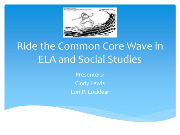ride the common core wave in ela and social studies n.