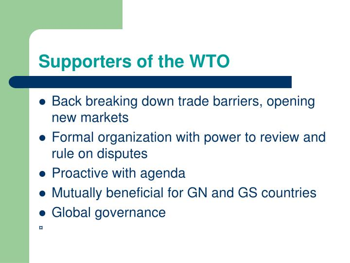 Supporters of the WTO