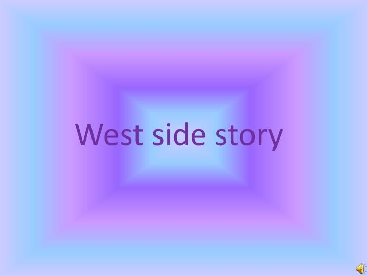 the west side story essay West side story essay summary: essay briefly discusses the west side story chino did pull the trigger and killed tony, but he is not.