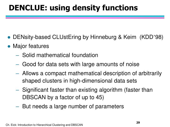 DENCLUE: using density functions