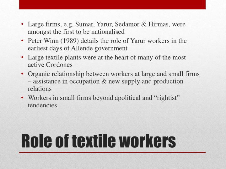 Large firms, e.g. Sumar, Yarur,