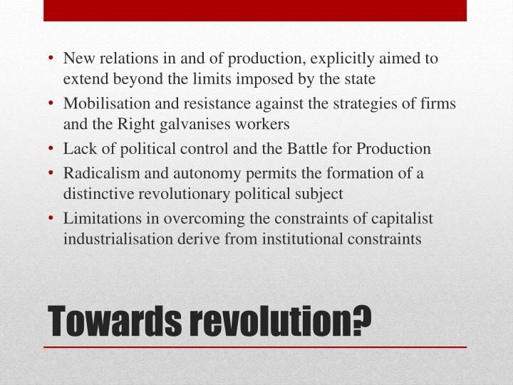 New relations in and of production, explicitly aimed to extend beyond the limits imposed by the state