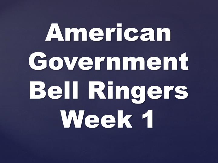 American government bell ringers week 1