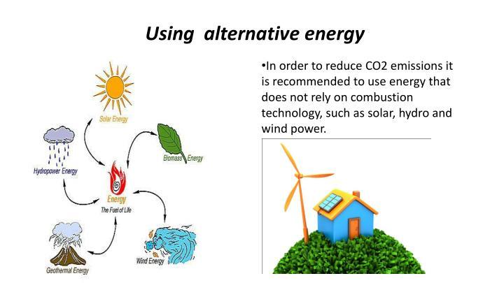 Using  alternative energy
